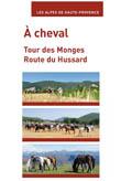 chevaucher : Brochure Cheval tour des monges route du hussard sources du verdon