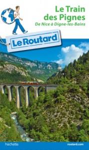 Routard Train des Pignes, de Nice à Digne-les-Bains