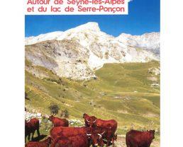 Pays dignois, Vallées de la Blanche, Bès et Serre-Ponçon - 47 promenades et randonnées