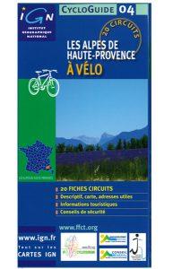 Les Alpes de Haute-Provence à vélo - 20 circuits à vélo