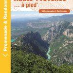 Les Alpes de Haute-Provence à pied ® - 36 promenades et randonnées