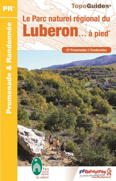 Le Parc Naturel Régional du Luberon à pied ® - 27 promenades et randonnées