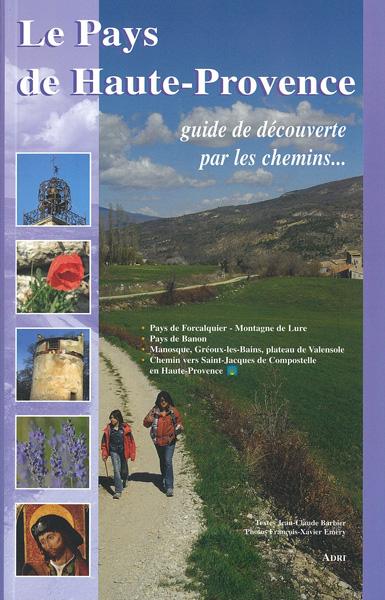 Le Pays de Haute-Provence - guide de découverte par les chemins…