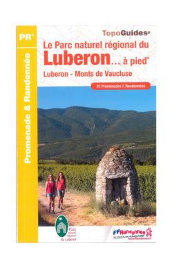Le Parc Naturel Régional du Luberon à pied ® - 31 promenades et randonnées