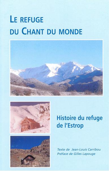 Le refuge du chant du monde - Histoire du refuge de l'Estrop