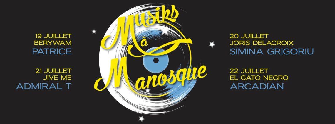 Festival Musiks à Manosque - du 19 au 22 juillet 2018